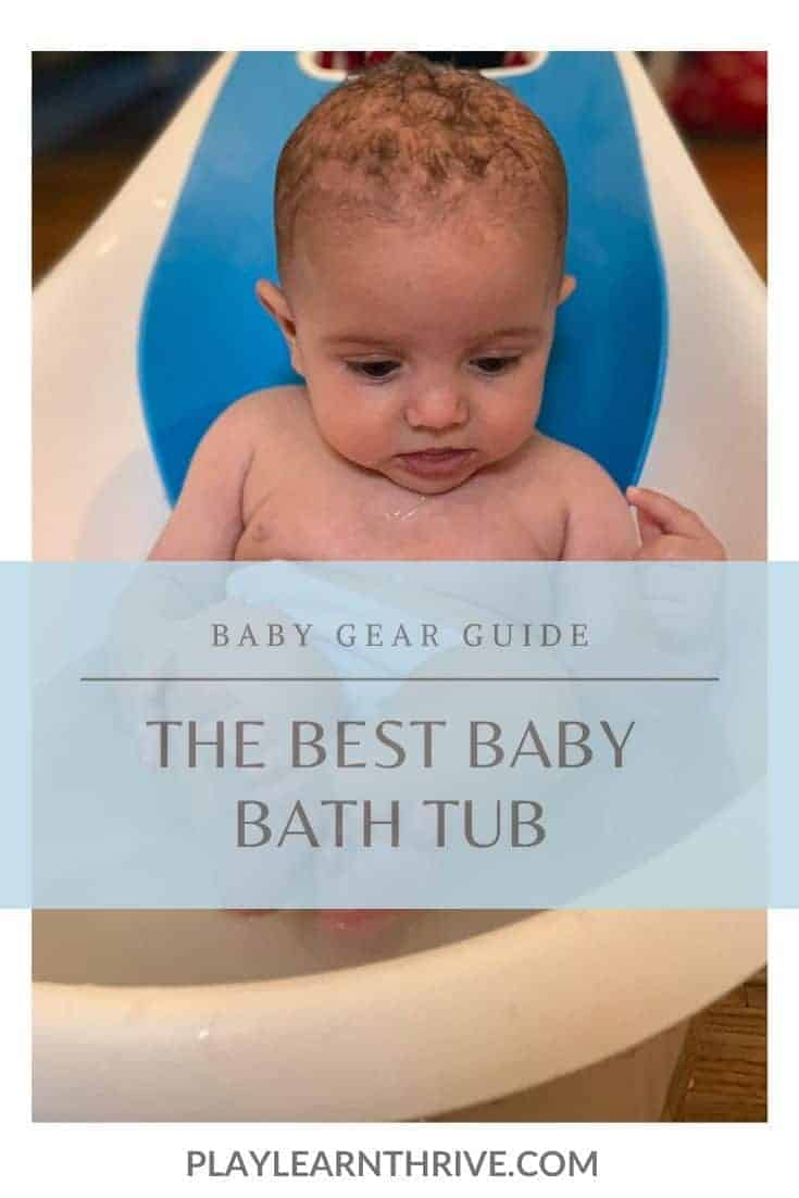 The best baby bathtub - Play. Learn. Thrive. baby gear guide