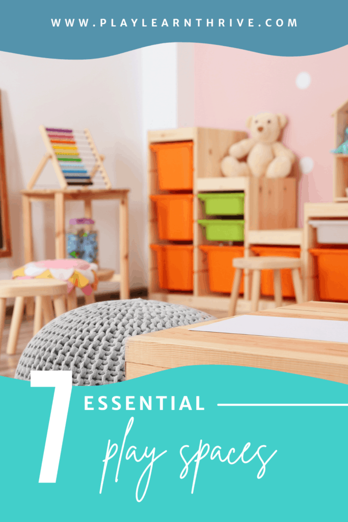 Picture of a playroom that has orange bins, a small table and chairs. The text reads 7 essential play spaces.